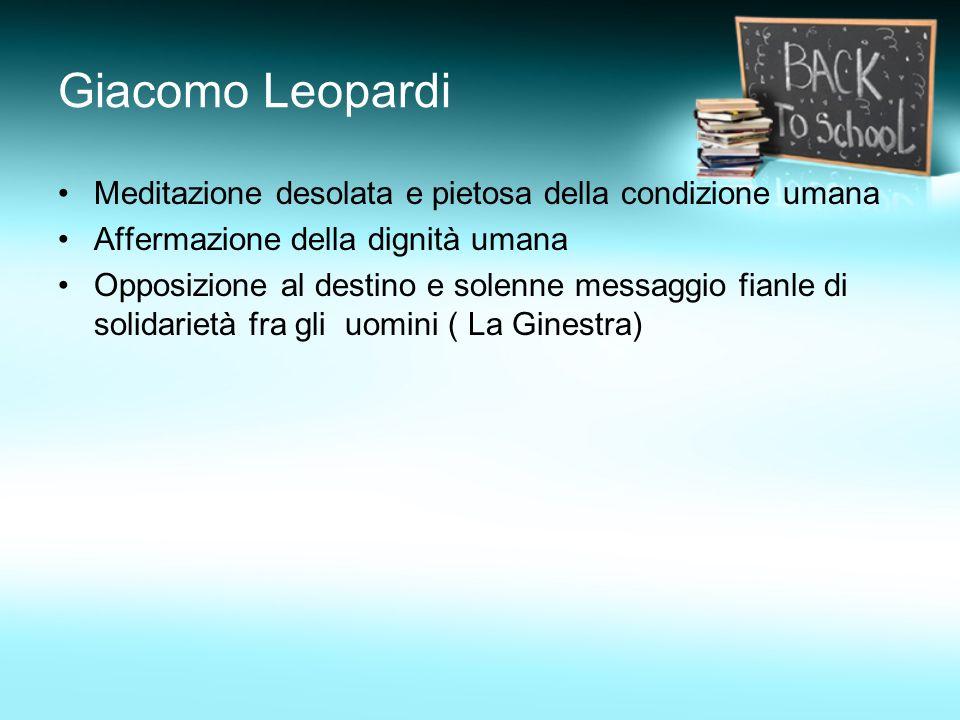 Giacomo Leopardi Meditazione desolata e pietosa della condizione umana
