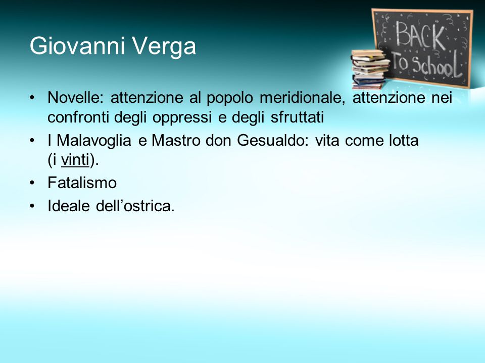 Giovanni Verga Novelle: attenzione al popolo meridionale, attenzione nei confronti degli oppressi e degli sfruttati.