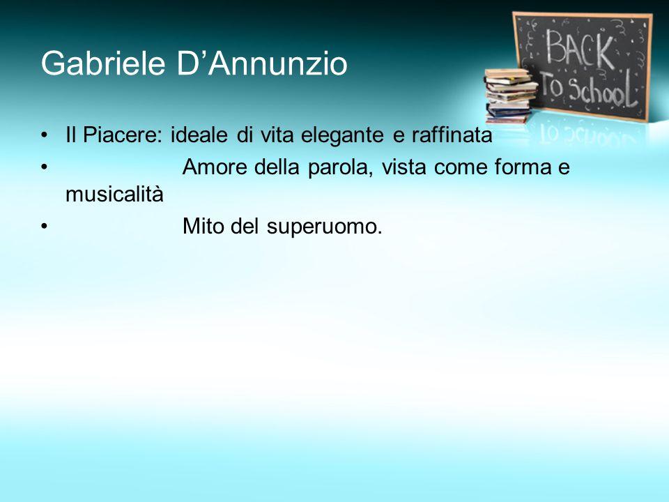 Gabriele D'Annunzio Il Piacere: ideale di vita elegante e raffinata