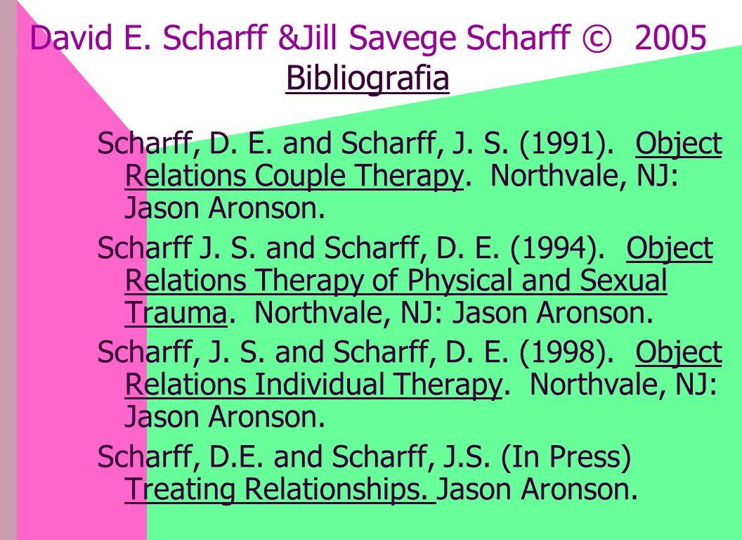 David E. Scharff &Jill Savege Scharff © 2005 Bibliografia