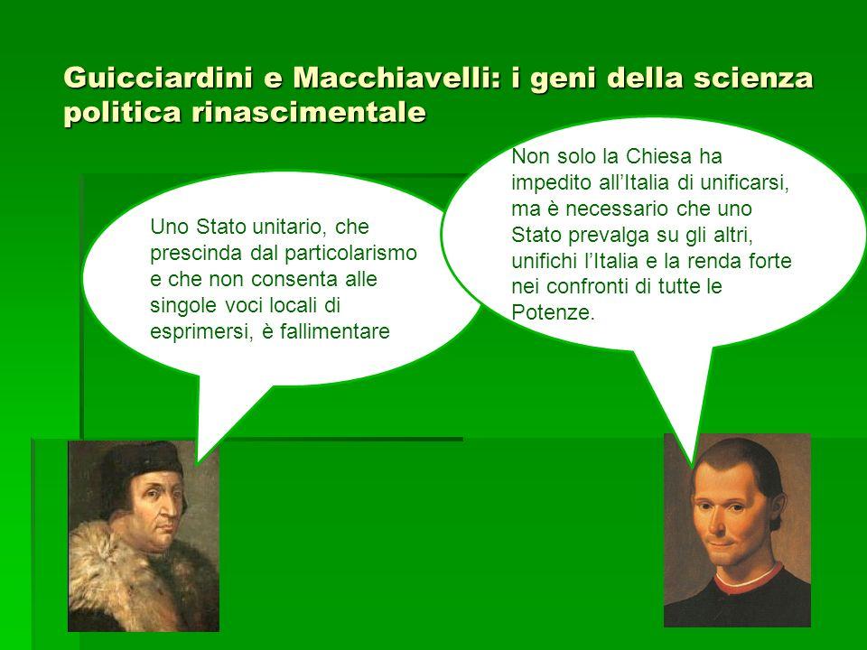 Guicciardini e Macchiavelli: i geni della scienza politica rinascimentale