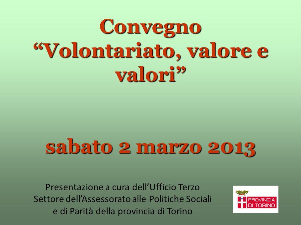 Convegno Volontariato, valore e valori sabato 2 marzo 2013