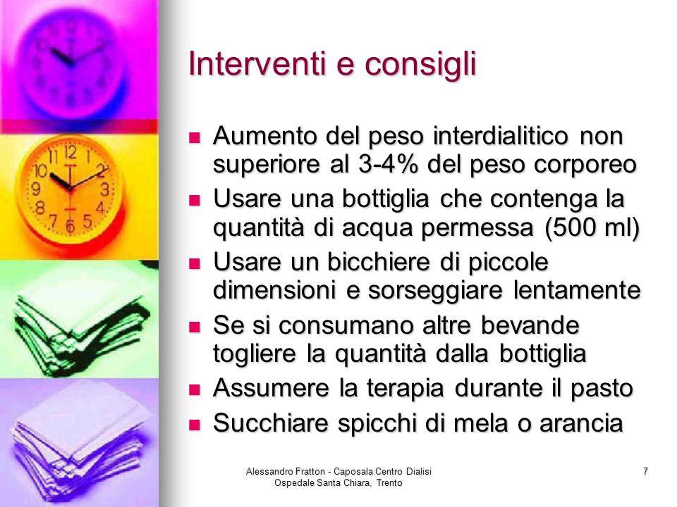 Interventi e consigli Aumento del peso interdialitico non superiore al 3-4% del peso corporeo.