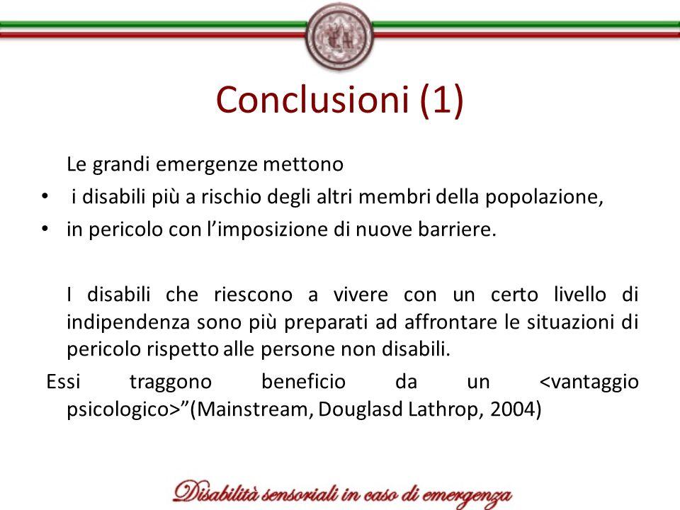 Conclusioni (1) Le grandi emergenze mettono