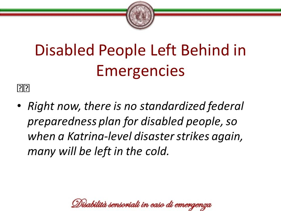 Disabled People Left Behind in Emergencies