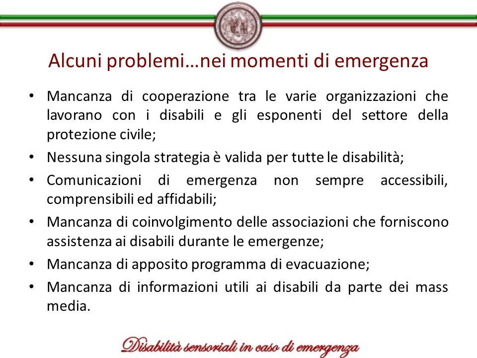 Alcuni problemi…nei momenti di emergenza