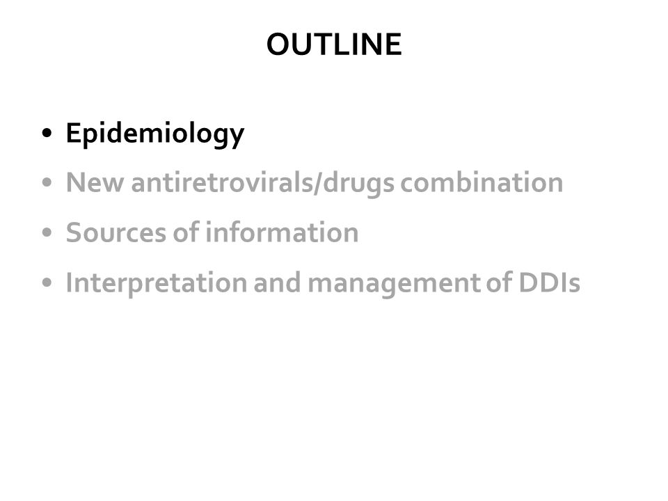 OUTLINE Epidemiology New antiretrovirals/drugs combination