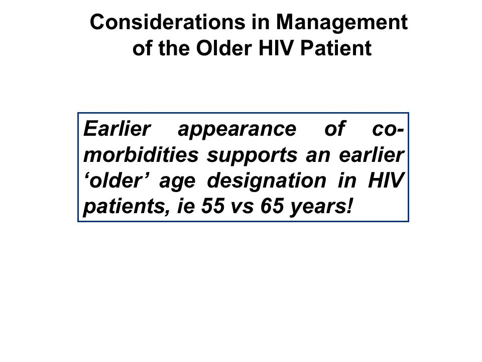 Considerations in Management of the Older HIV Patient