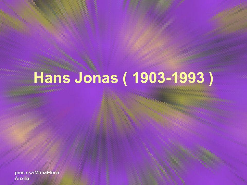 Hans Jonas ( 1903-1993 ) pros.ssa MariaElena Auxilia