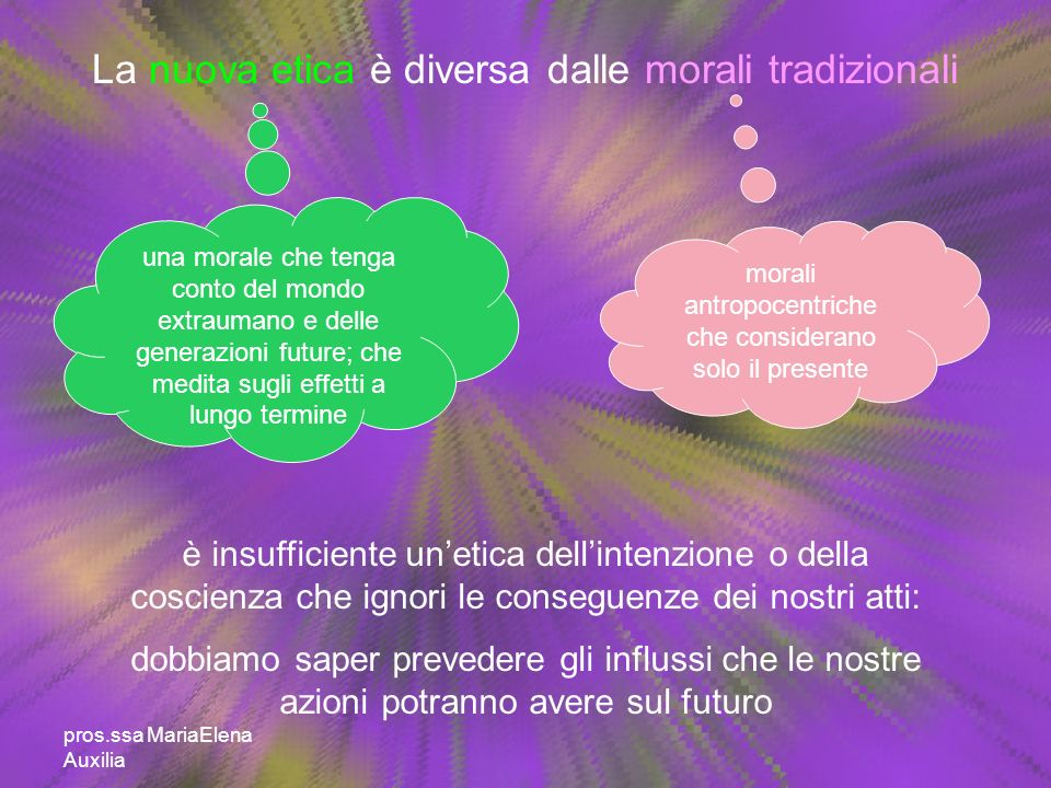 La nuova etica è diversa dalle morali tradizionali