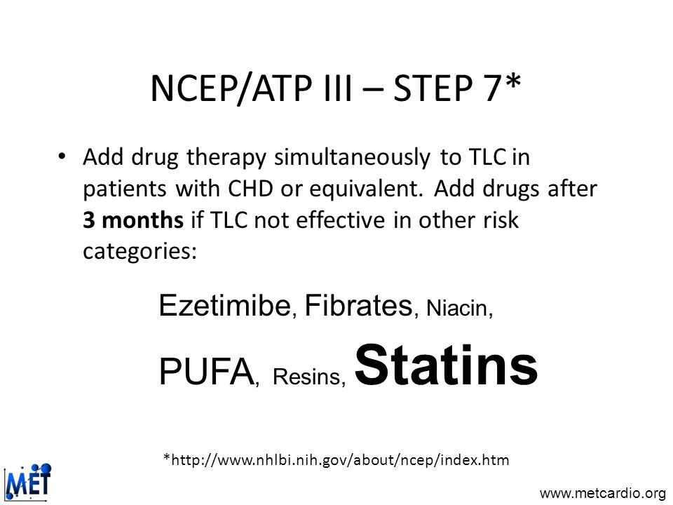 NCEP/ATP III – STEP 7* PUFA, Resins, Statins