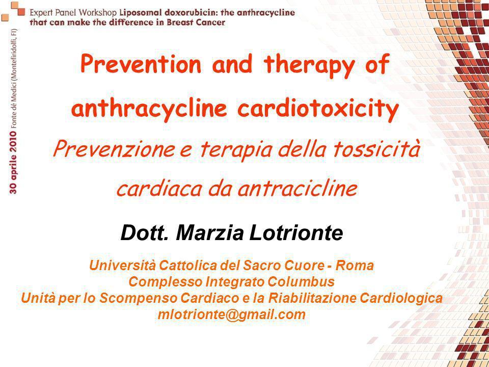 Prevention and therapy of anthracycline cardiotoxicity Prevenzione e terapia della tossicità cardiaca da antracicline