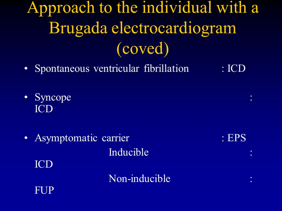 Approach to the individual with a Brugada electrocardiogram (coved)