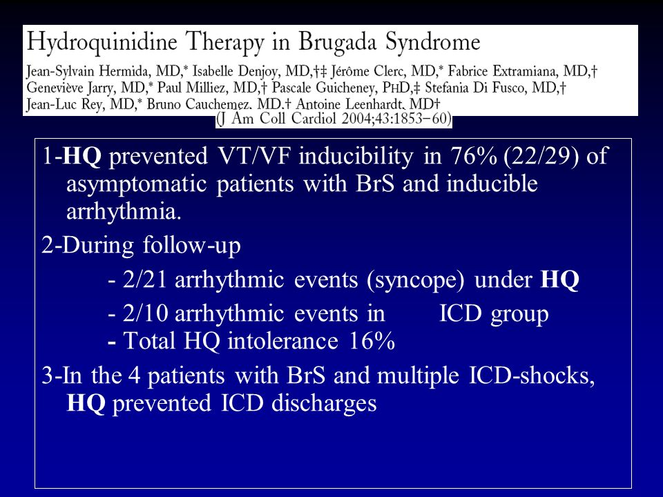 1-HQ prevented VT/VF inducibility in 76% (22/29) of asymptomatic patients with BrS and inducible arrhythmia.