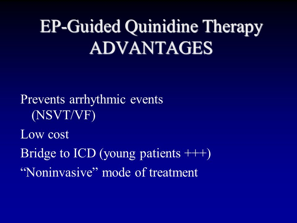 EP-Guided Quinidine Therapy ADVANTAGES