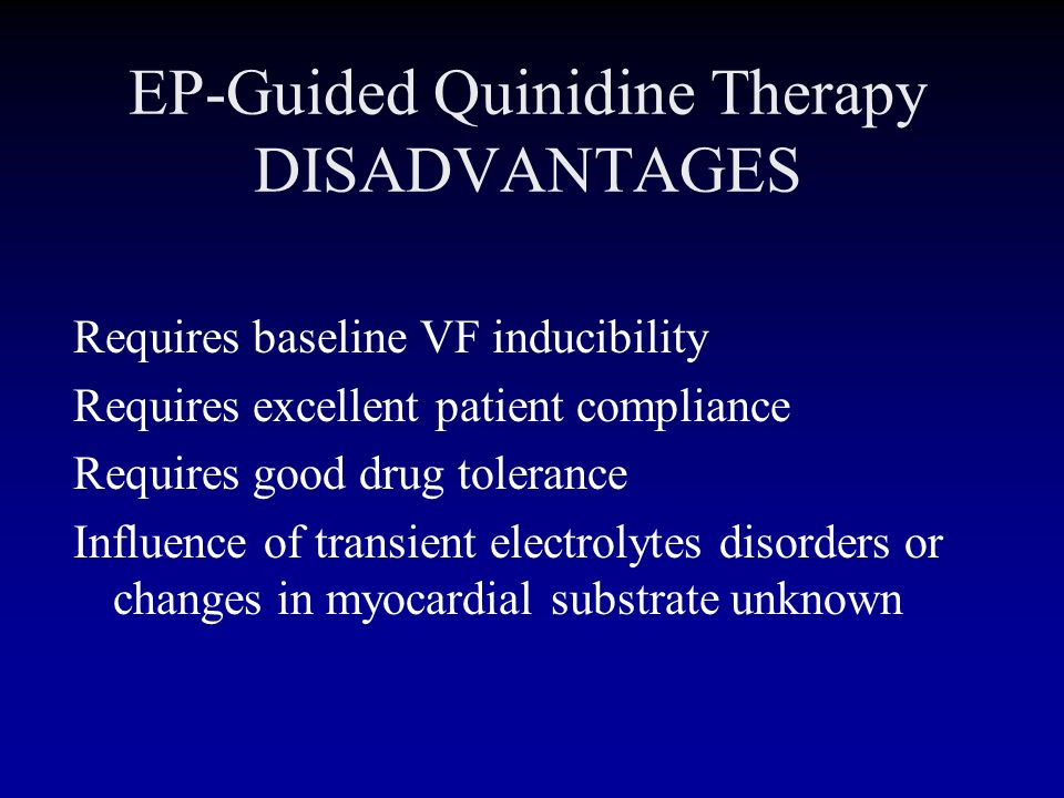 EP-Guided Quinidine Therapy DISADVANTAGES