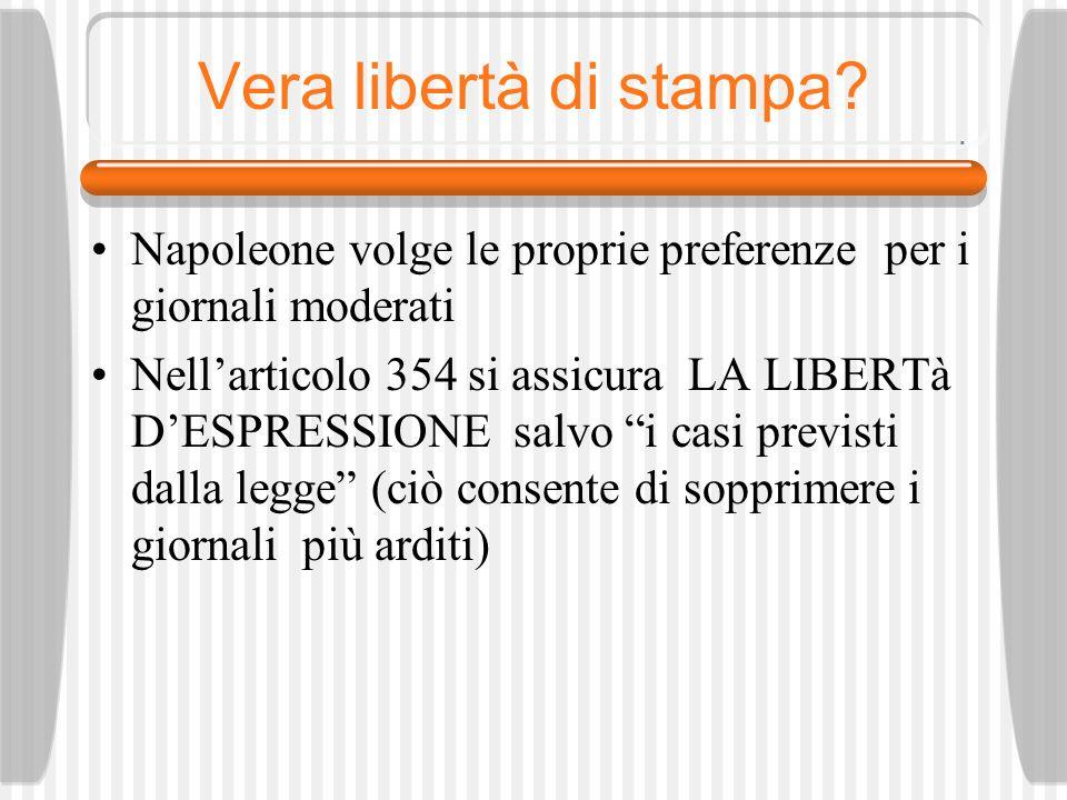 Vera libertà di stampa Napoleone volge le proprie preferenze per i giornali moderati.