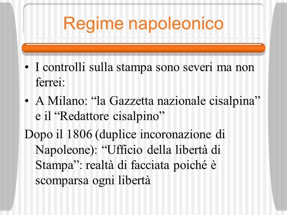 Regime napoleonico I controlli sulla stampa sono severi ma non ferrei: