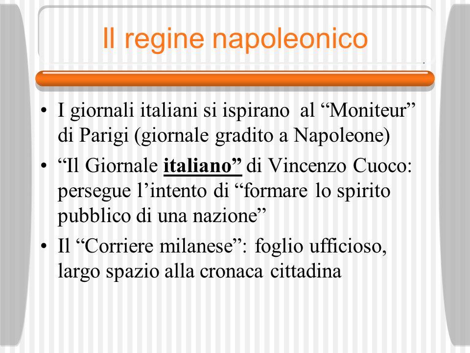 Il regine napoleonico I giornali italiani si ispirano al Moniteur di Parigi (giornale gradito a Napoleone)