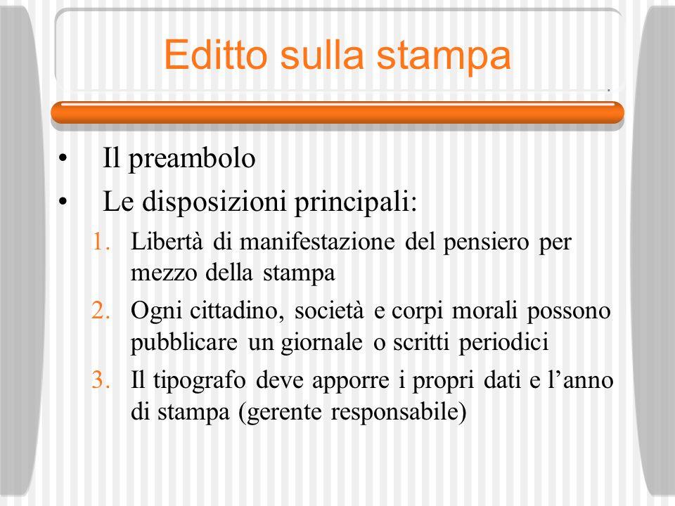 Editto sulla stampa Il preambolo Le disposizioni principali: