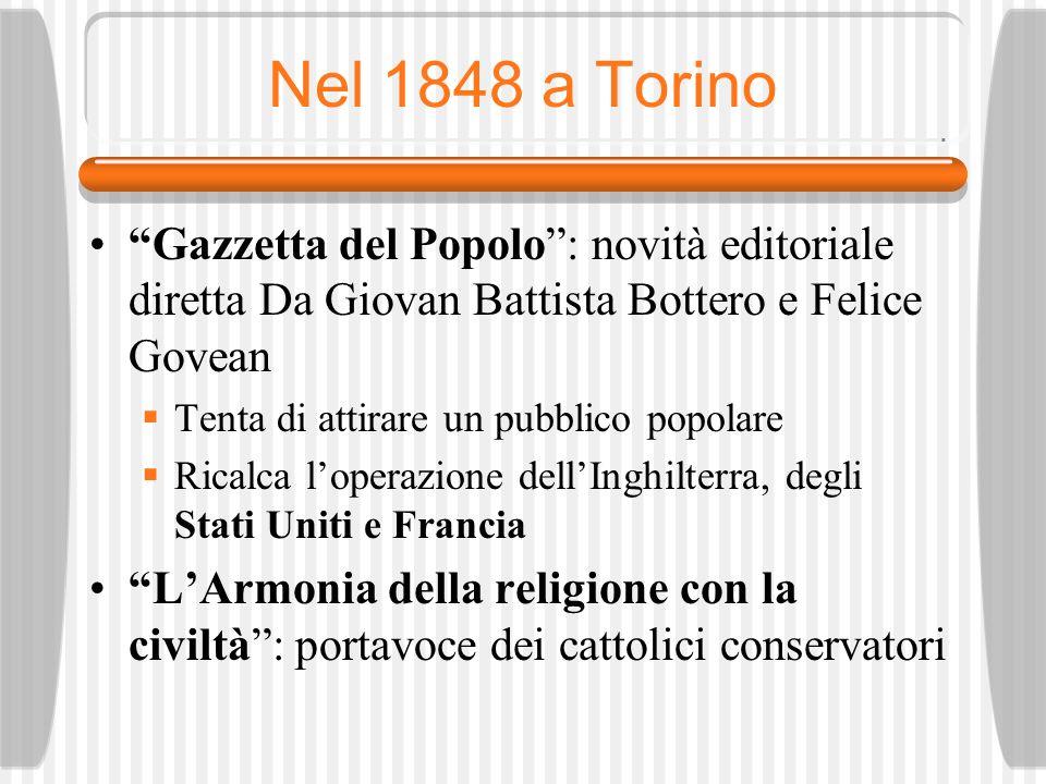 Nel 1848 a Torino Gazzetta del Popolo : novità editoriale diretta Da Giovan Battista Bottero e Felice Govean.