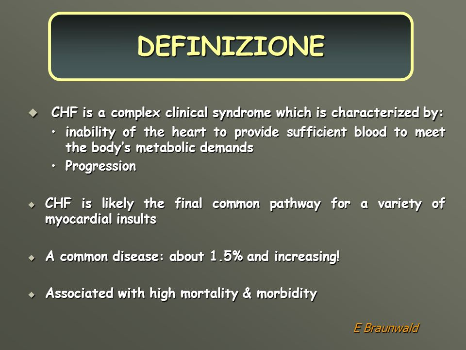DEFINIZIONECHF is a complex clinical syndrome which is characterized by: