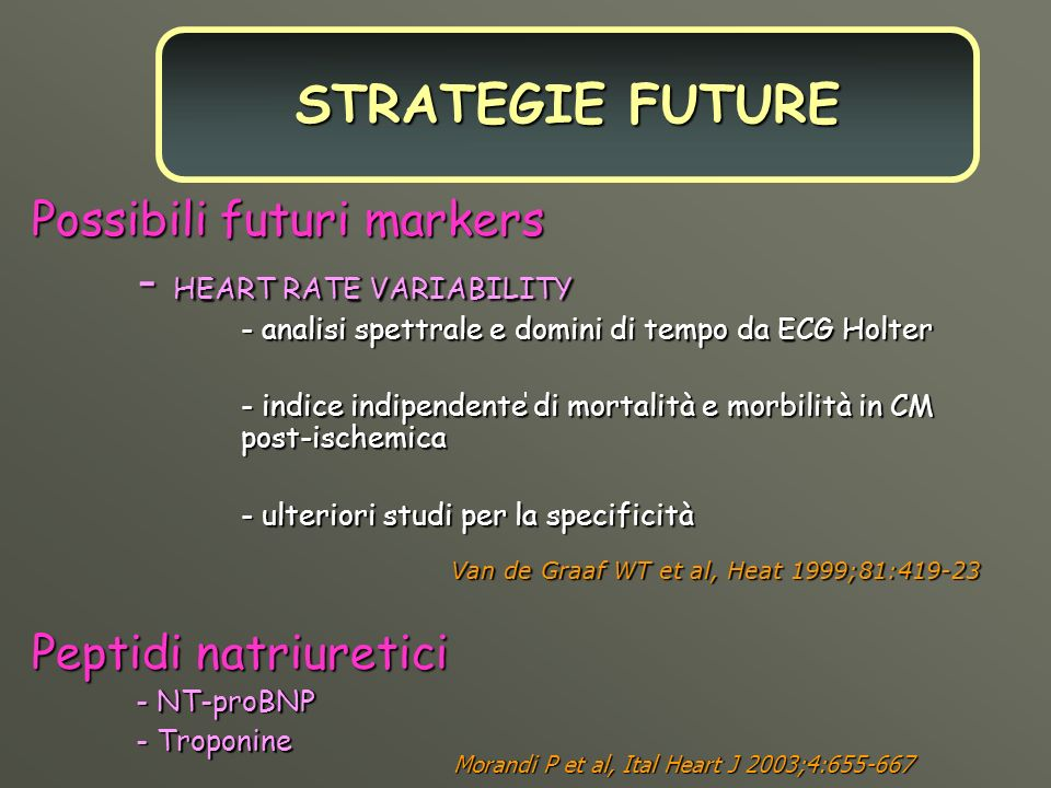 STRATEGIE FUTURE Possibili futuri markers - HEART RATE VARIABILITY