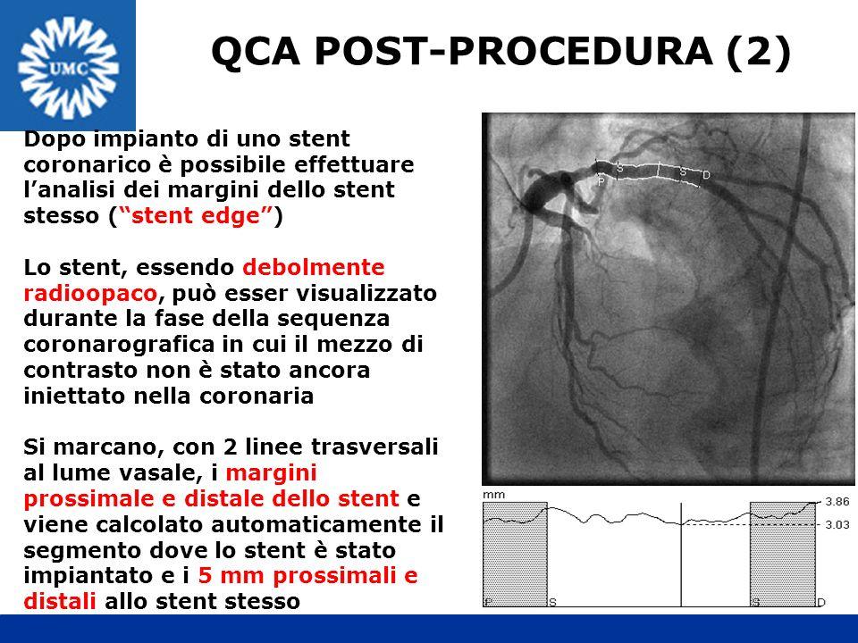 QCA POST-PROCEDURA (2) Dopo impianto di uno stent coronarico è possibile effettuare l'analisi dei margini dello stent stesso ( stent edge )