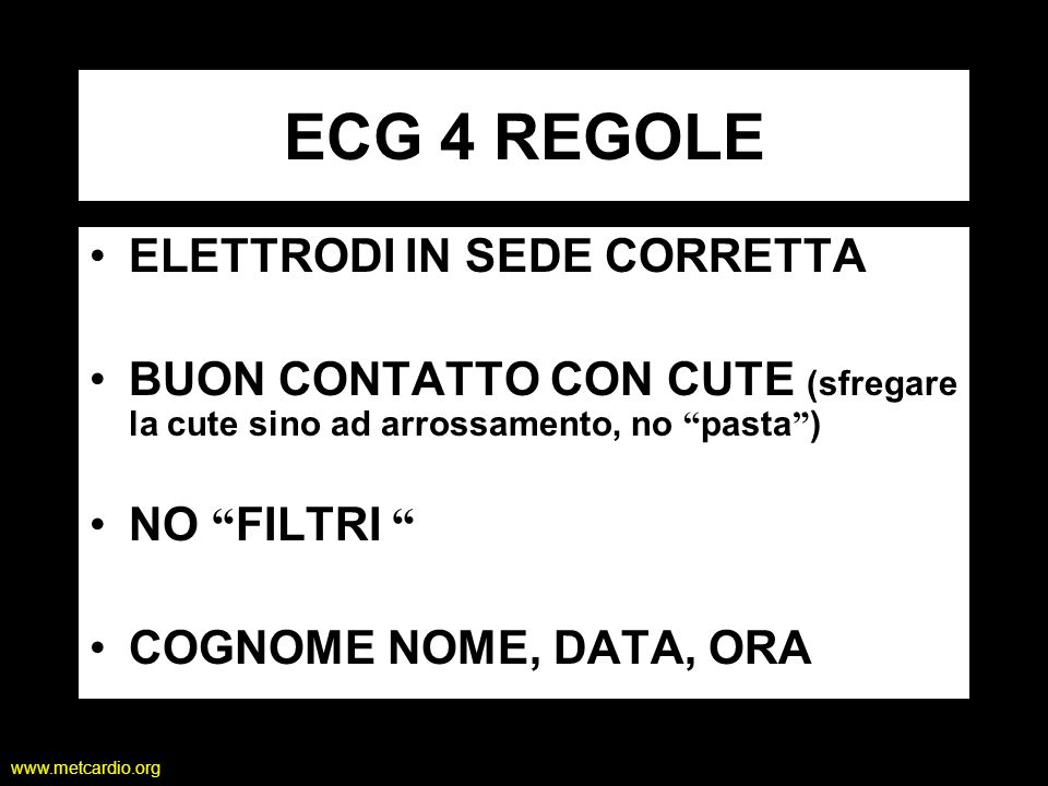 ECG 4 REGOLE ELETTRODI IN SEDE CORRETTA