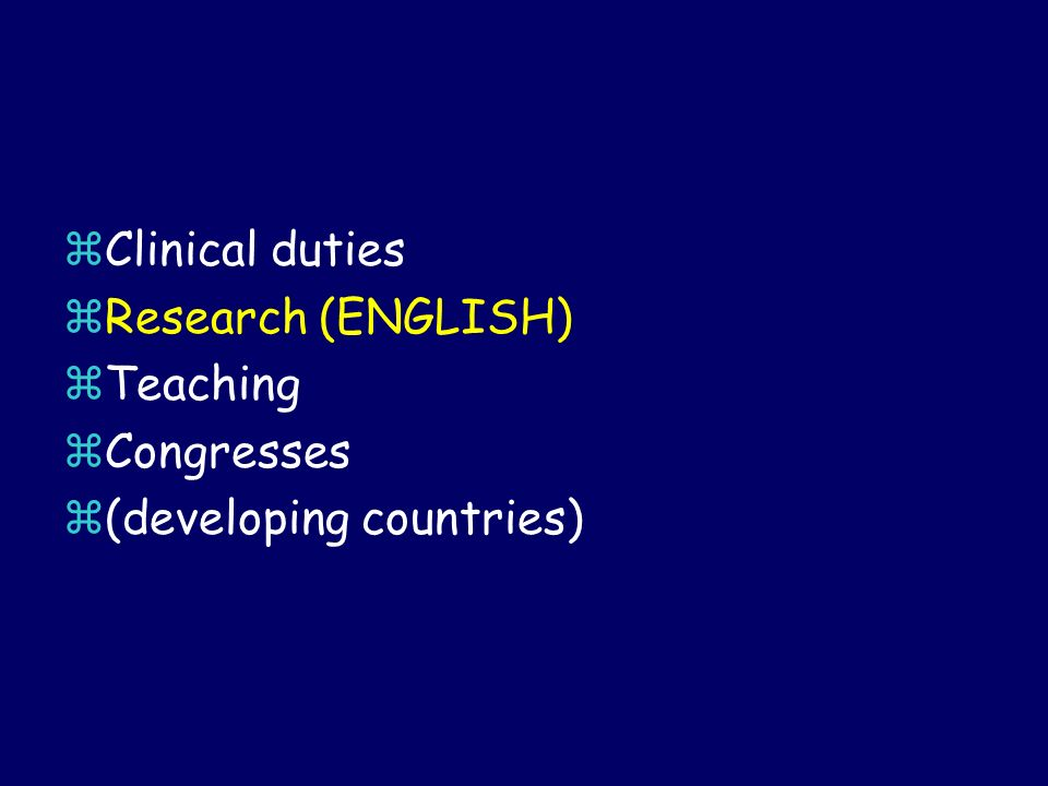 Clinical duties Research (ENGLISH) Teaching Congresses (developing countries)