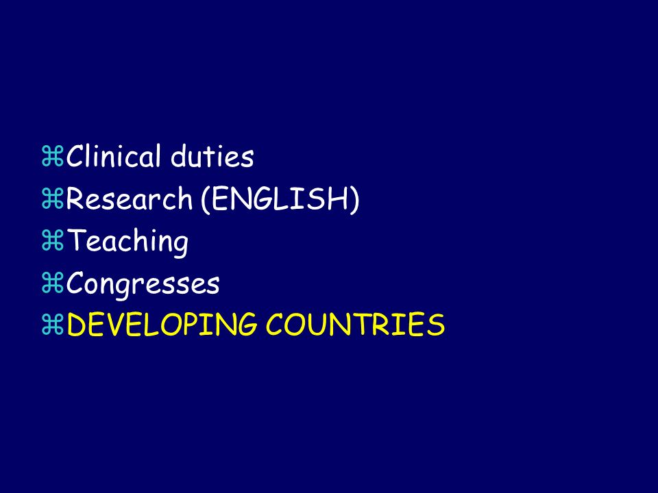 Clinical duties Research (ENGLISH) Teaching Congresses DEVELOPING COUNTRIES