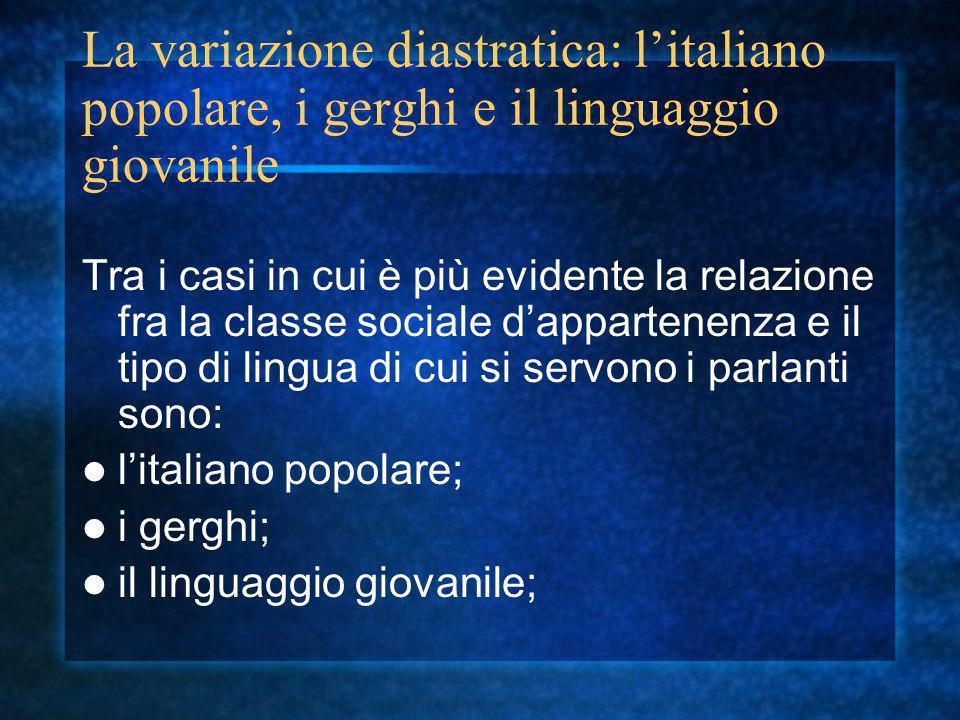 La variazione diastratica: l'italiano popolare, i gerghi e il linguaggio giovanile