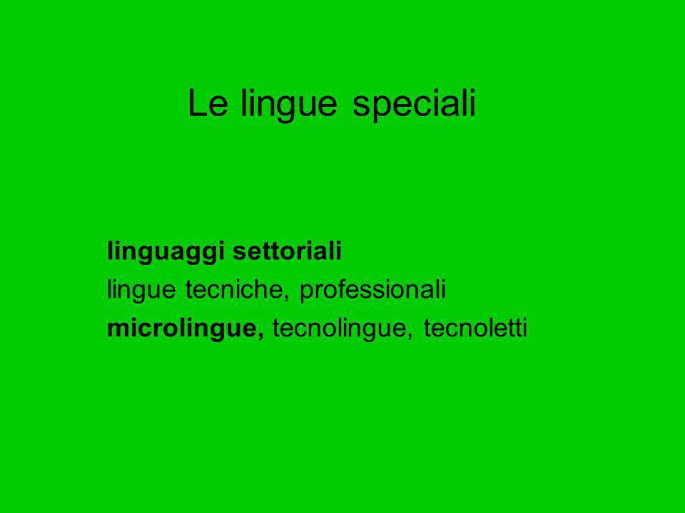 Le lingue speciali linguaggi settoriali lingue tecniche, professionali