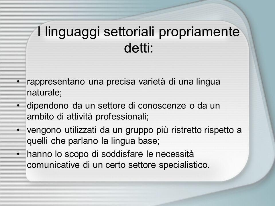 I linguaggi settoriali propriamente detti: