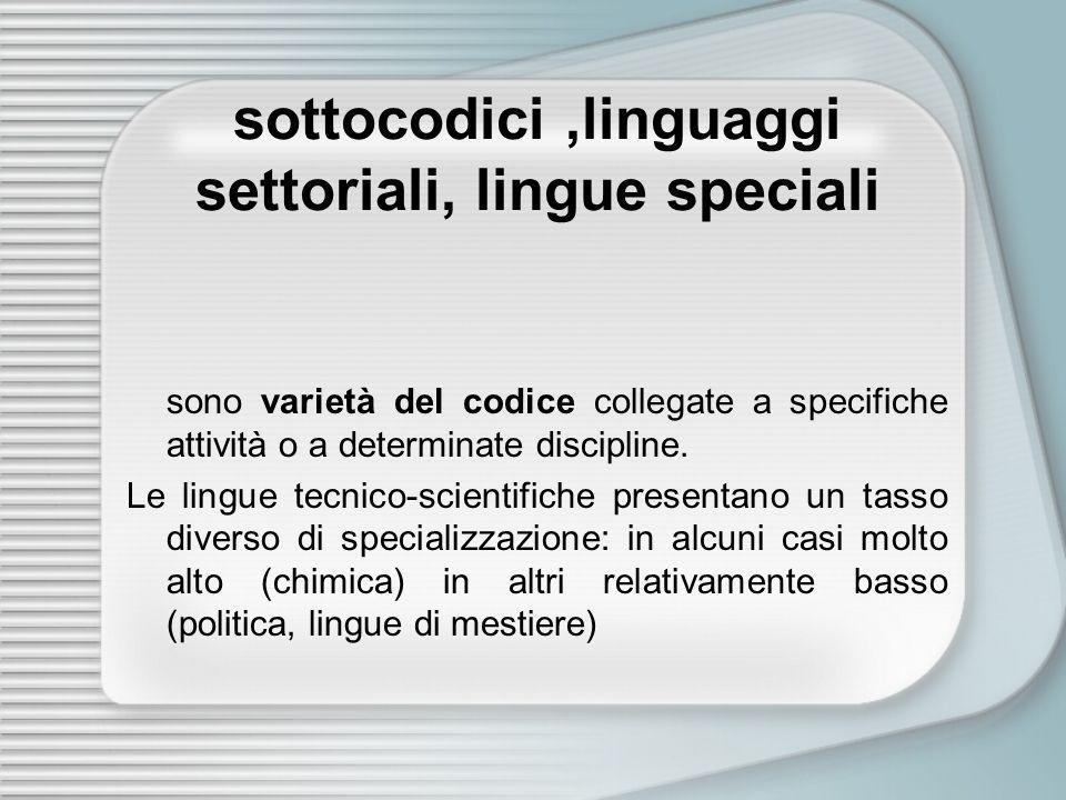 sottocodici ,linguaggi settoriali, lingue speciali