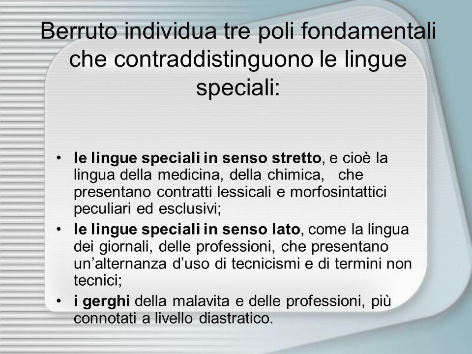 Berruto individua tre poli fondamentali che contraddistinguono le lingue speciali: