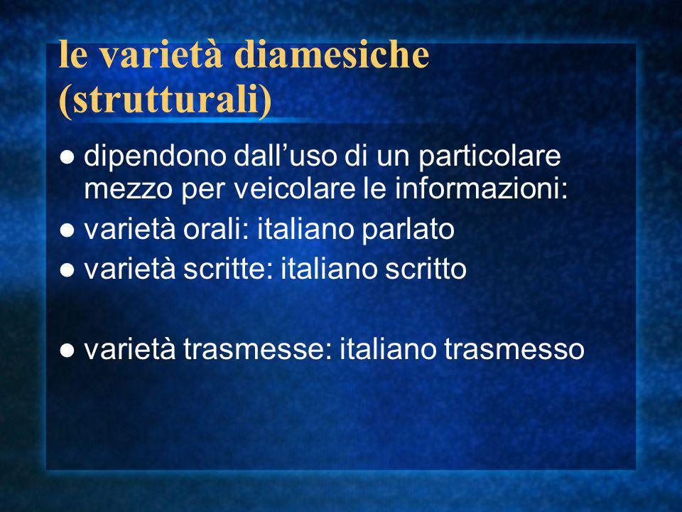 le varietà diamesiche (strutturali)