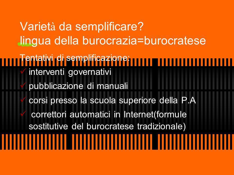 Varietà da semplificare lingua della burocrazia=burocratese