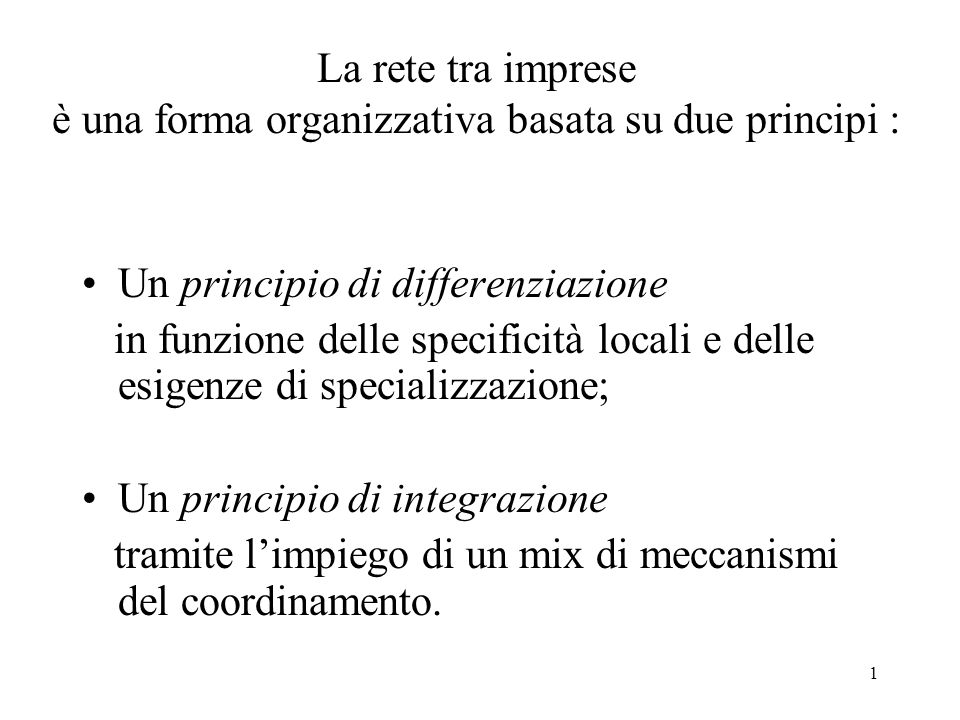 La rete tra imprese è una forma organizzativa basata su due principi :