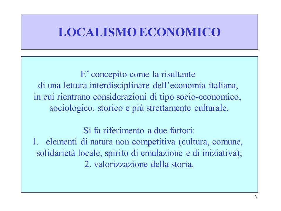 LOCALISMO ECONOMICO E' concepito come la risultante