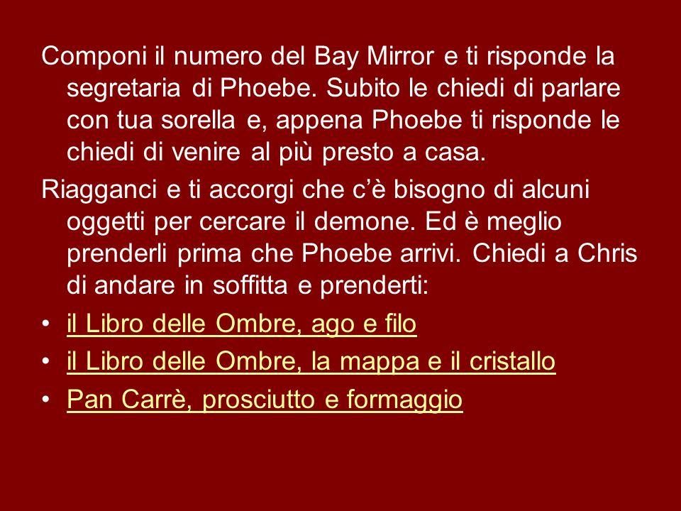Componi il numero del Bay Mirror e ti risponde la segretaria di Phoebe