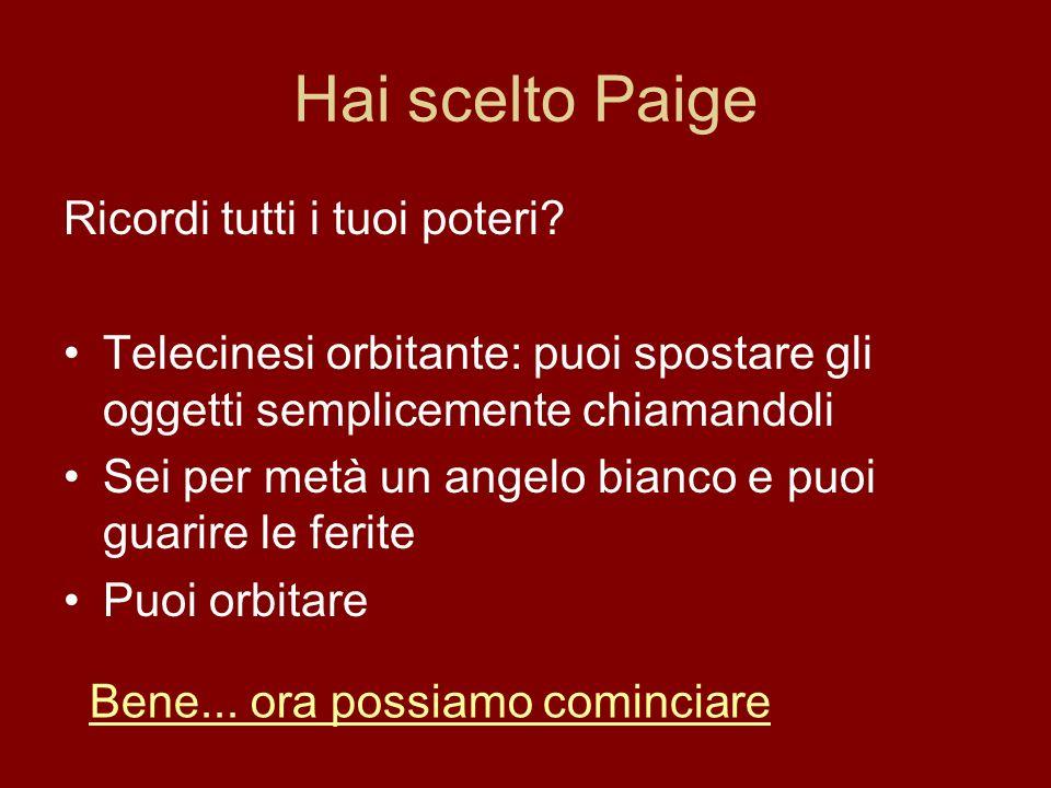 Hai scelto Paige Ricordi tutti i tuoi poteri