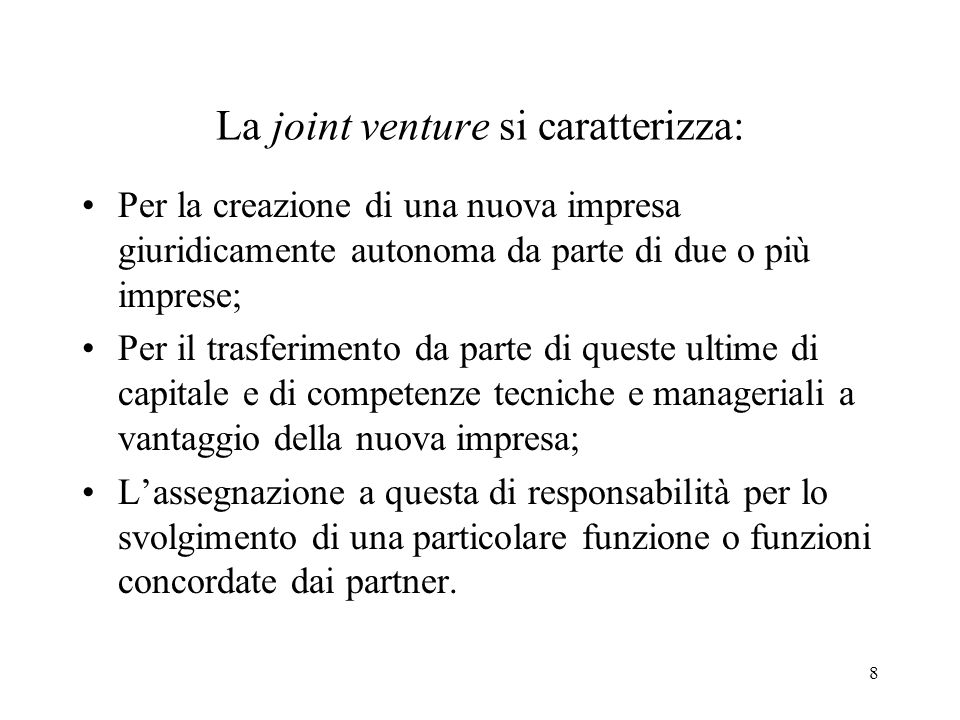 La joint venture si caratterizza: