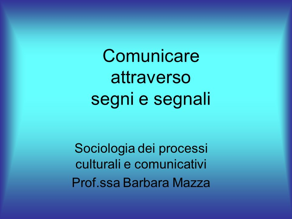 Comunicare attraverso segni e segnali