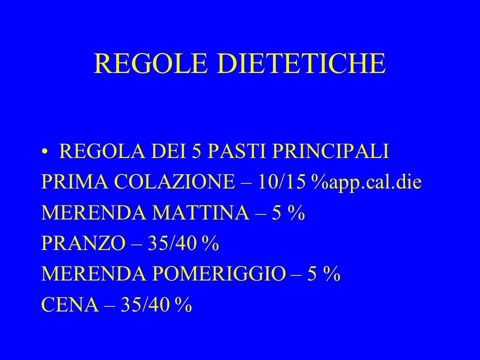 REGOLE DIETETICHE REGOLA DEI 5 PASTI PRINCIPALI