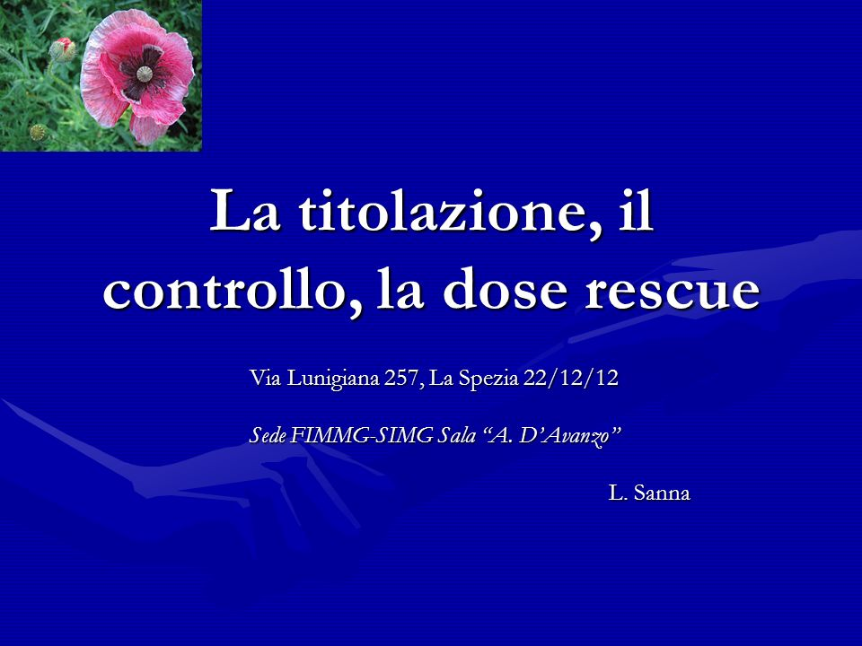 La titolazione, il controllo, la dose rescue