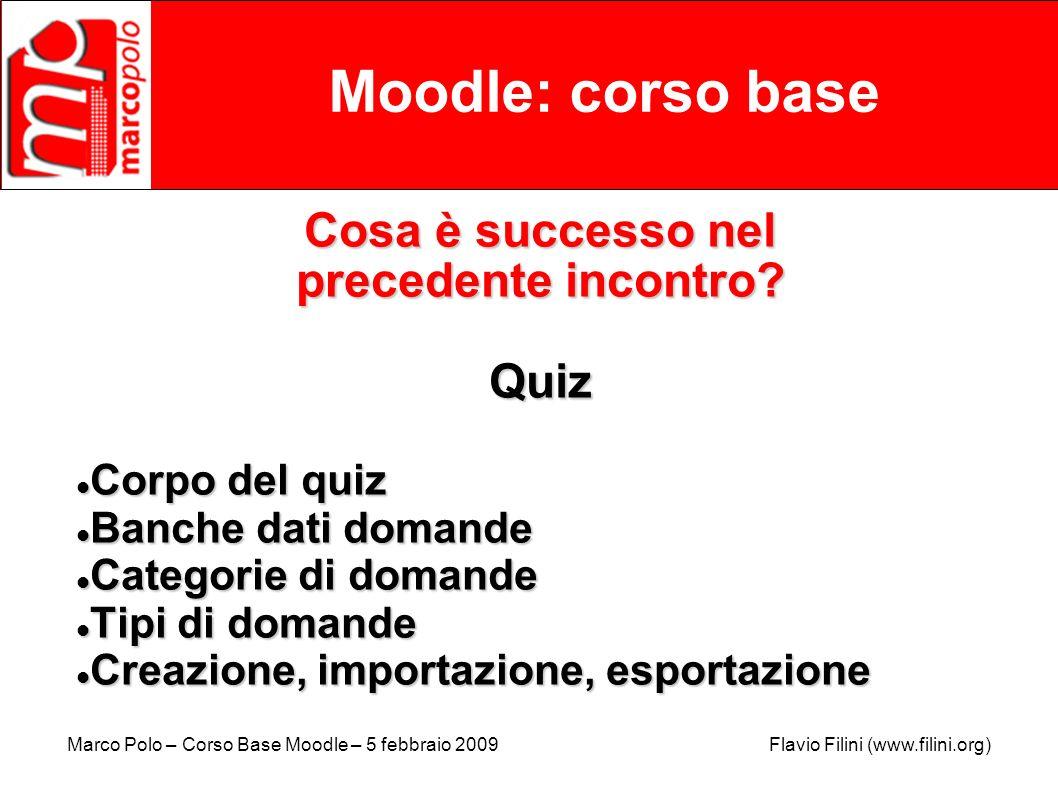 Moodle: corso base Cosa è successo nel precedente incontro Quiz