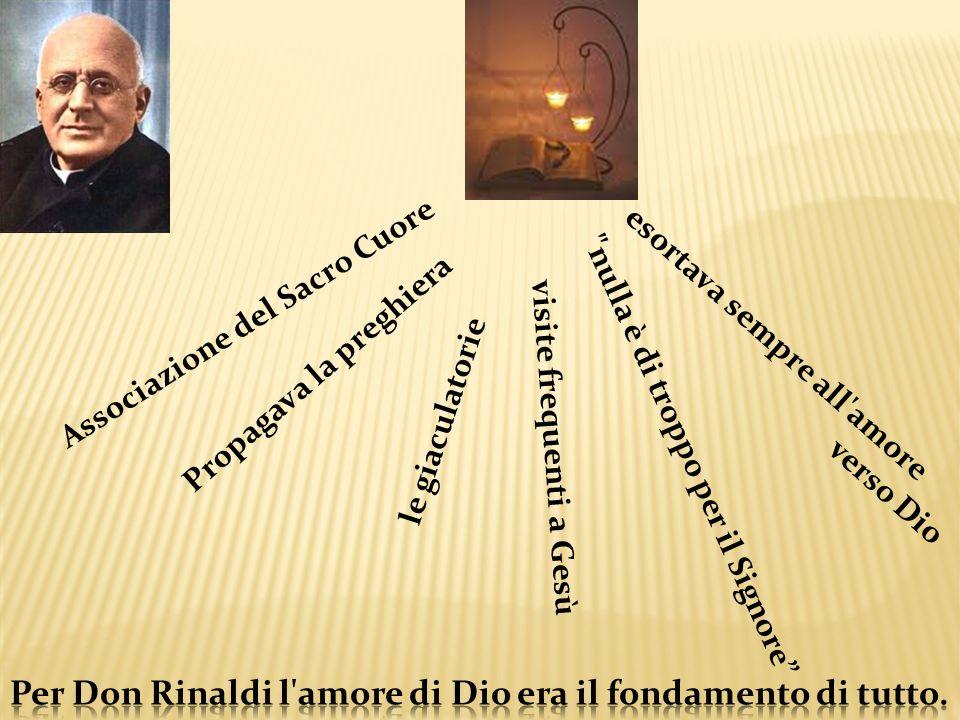 Per Don Rinaldi l amore di Dio era il fondamento di tutto.