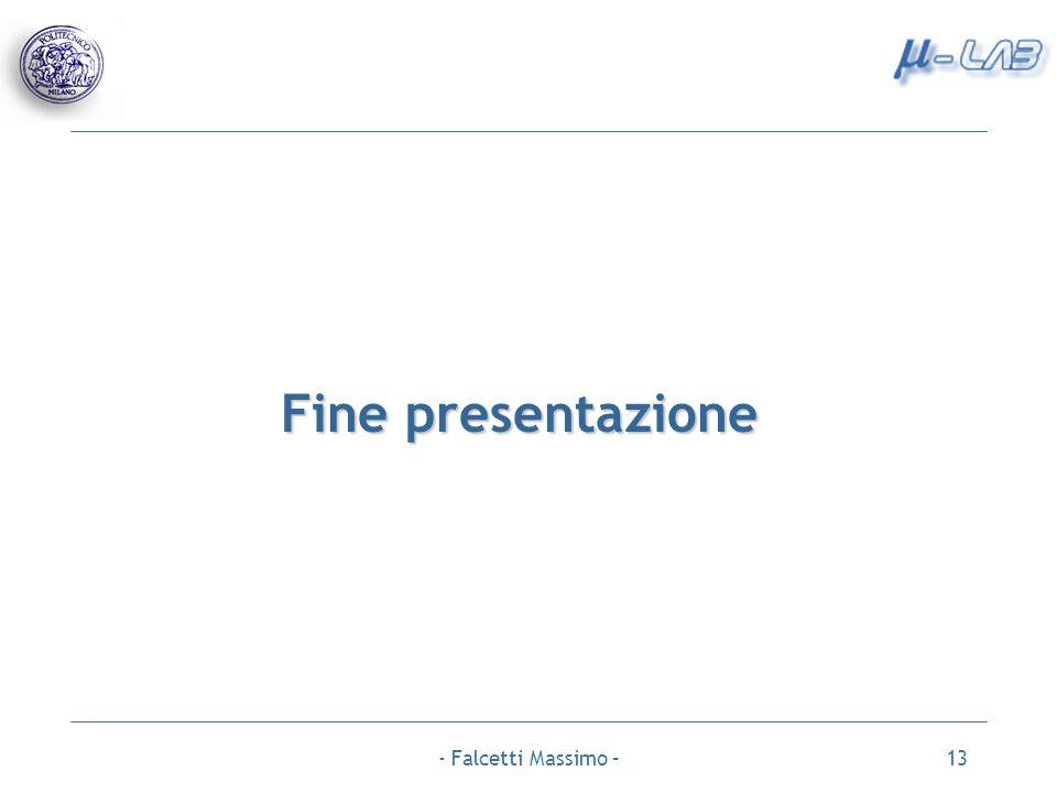 Fine presentazione - Falcetti Massimo –