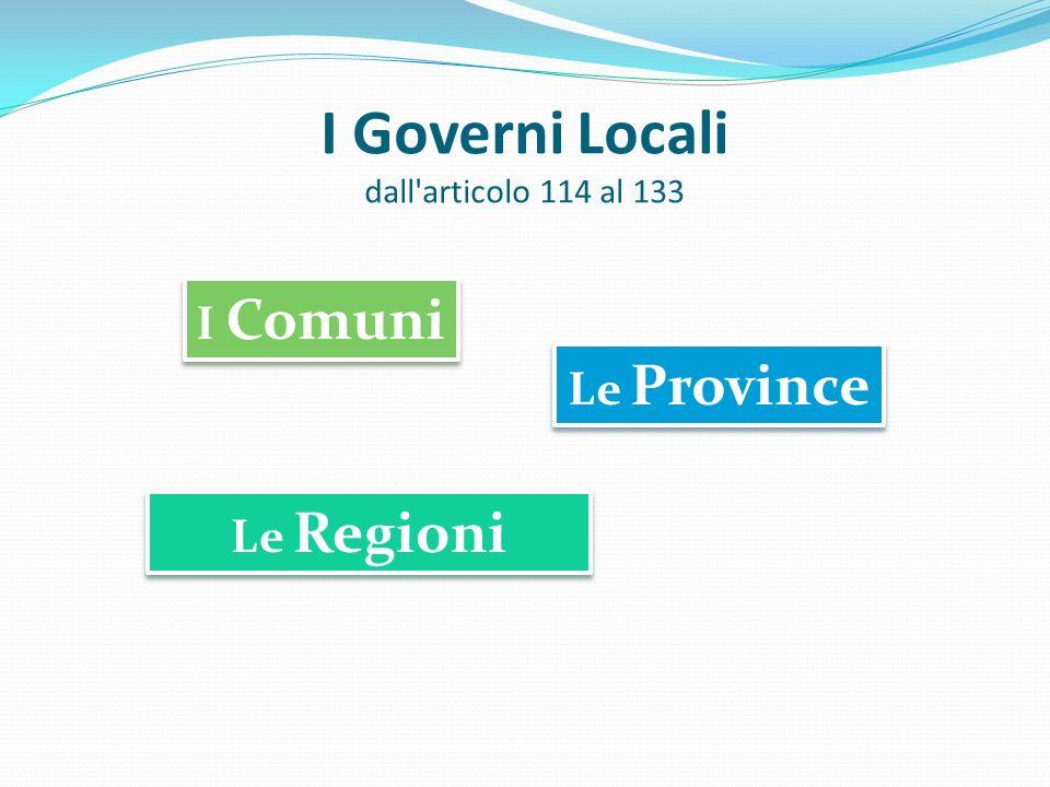 I Governi Locali dall articolo 114 al 133